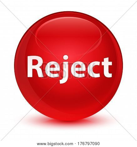Reject Glassy Red Round Button