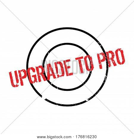 Upgrade To Pro rubber stamp. Grunge design with dust scratches. Effects can be easily removed for a clean, crisp look. Color is easily changed.