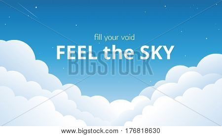 Blue sky with white clouds simple vector background and phrase - Fill Your Void Feel the Sky -