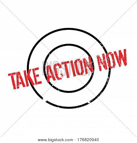 Take Action Now rubber stamp. Grunge design with dust scratches. Effects can be easily removed for a clean, crisp look. Color is easily changed.