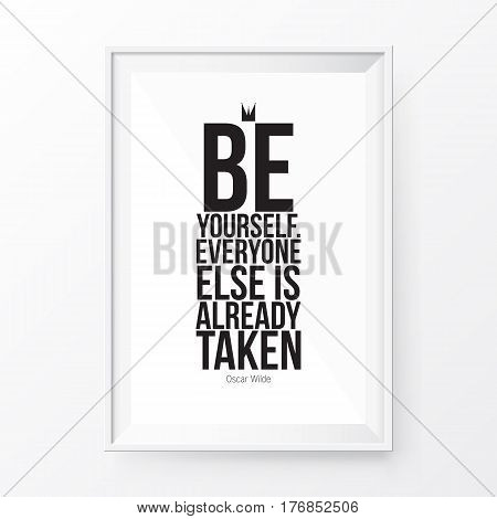 Motivational poster with the phrase.Be Yourself Everyone Else Is Already Taken