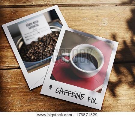 Caffeine fix coffee lover word