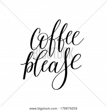 coffee please black and white hand written lettering inscription design to coffee shop, menu, poster and printable wall art, calligraphy vector illustration