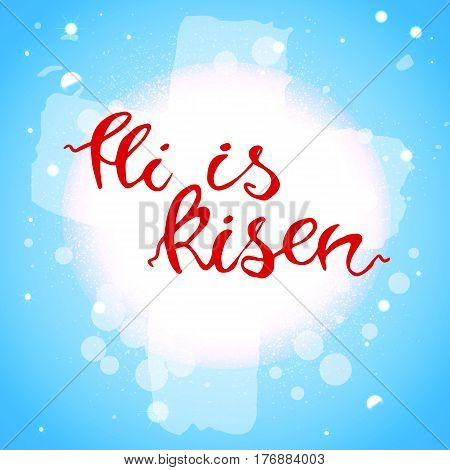 Easter banner with text 'He is risen', shining Cross and heaven. Vector illustration background. Easter background. Hand drawn text He is risen. Easter christian motive. Hand written calligraphy.Eps10