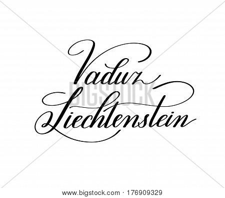 hand lettering the name of the European capital - Vaduz Liechtenstein for postcard, travel poster, historic maps and promotional materials of the travel agency, calligraphic vector illustration
