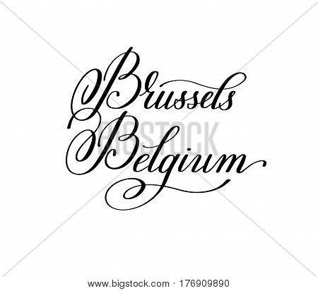 hand lettering the name of the European capital - Brussels Belgium for postcard, travel poster, historic maps and promotional materials of the travel agency, calligraphic vector illustration