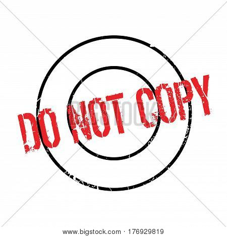 Do Not Copy rubber stamp. Grunge design with dust scratches. Effects can be easily removed for a clean, crisp look. Color is easily changed.