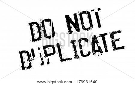 Do Not Duplicate rubber stamp. Grunge design with dust scratches. Effects can be easily removed for a clean, crisp look. Color is easily changed.