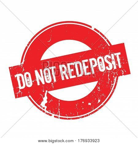 Do Not Redeposit rubber stamp. Grunge design with dust scratches. Effects can be easily removed for a clean, crisp look. Color is easily changed.