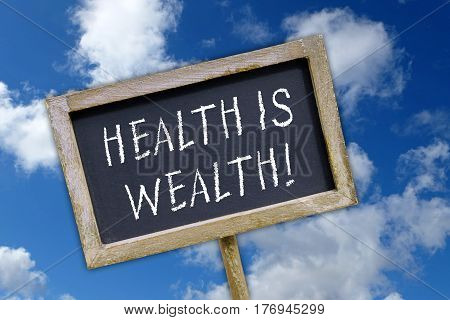 Health is Wealth - chalkboard with text