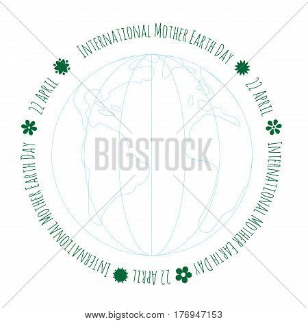 Ecology concept with Earth and text. International Mother Earth Day environmental movement vector illustration