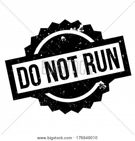 Do Not Run rubber stamp. Grunge design with dust scratches. Effects can be easily removed for a clean, crisp look. Color is easily changed.