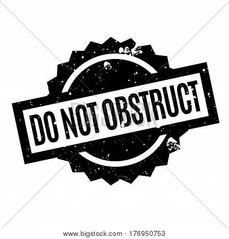 Do Not Obstruct rubber stamp. Grunge design with dust scratches. Effects can be easily removed for a clean, crisp look. Color is easily changed.