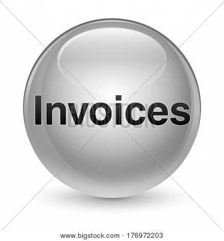 Invoices Glassy White Round Button