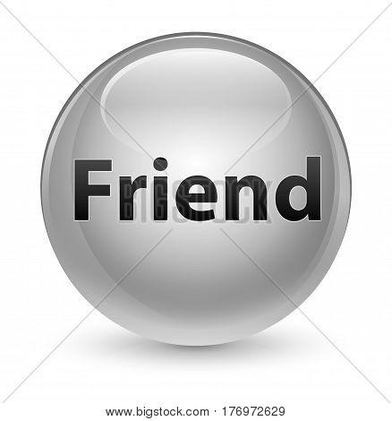 Friend Glassy White Round Button