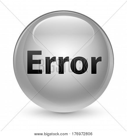 Error Glassy White Round Button