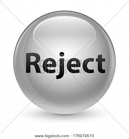 Reject Glassy White Round Button