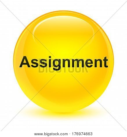 Assignment Glassy Yellow Round Button