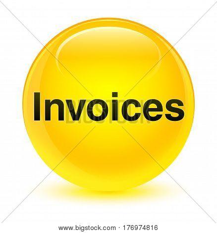 Invoices Glassy Yellow Round Button