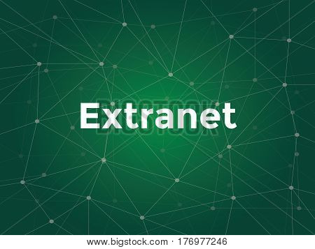 extranet white text illustration with green constellation map as background vector