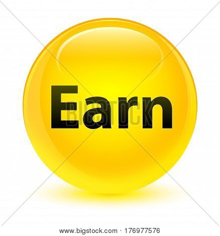 Earn Glassy Yellow Round Button