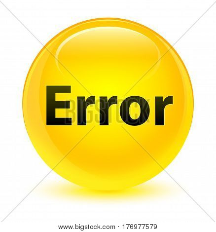 Error Glassy Yellow Round Button
