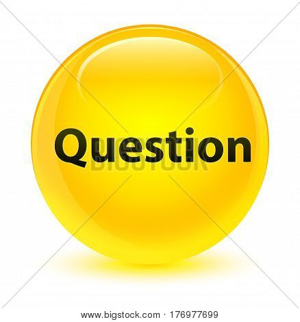 Question Glassy Yellow Round Button