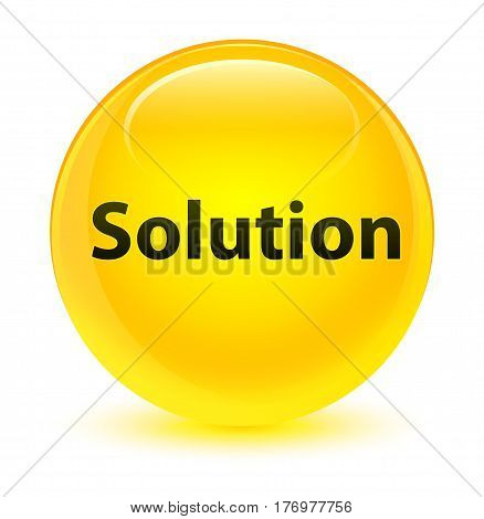Solution Glassy Yellow Round Button