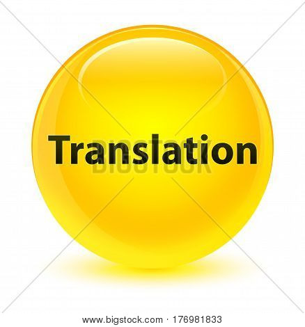 Translation Glassy Yellow Round Button
