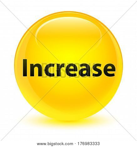Increase Glassy Yellow Round Button