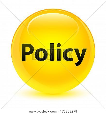 Policy Glassy Yellow Round Button