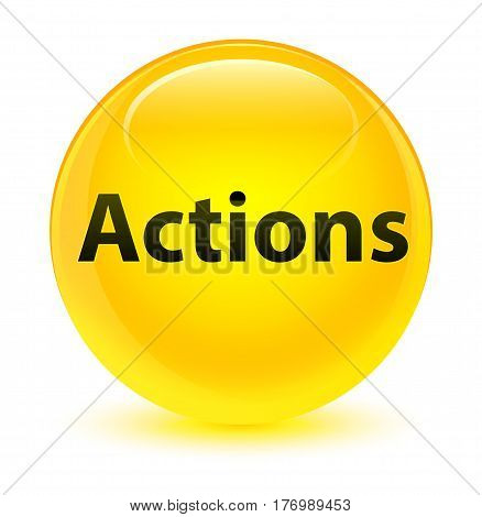 Actions Glassy Yellow Round Button