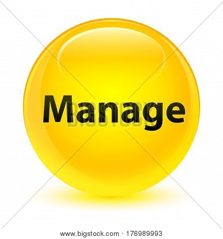 Manage Glassy Yellow Round Button