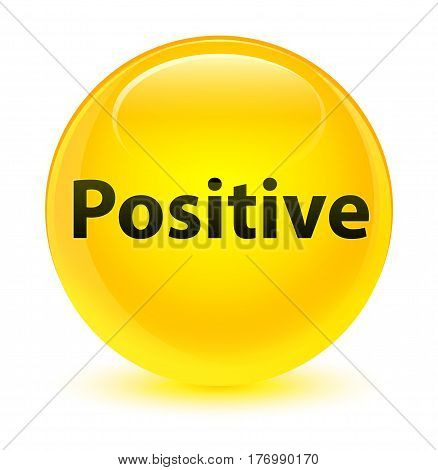 Positive Glassy Yellow Round Button