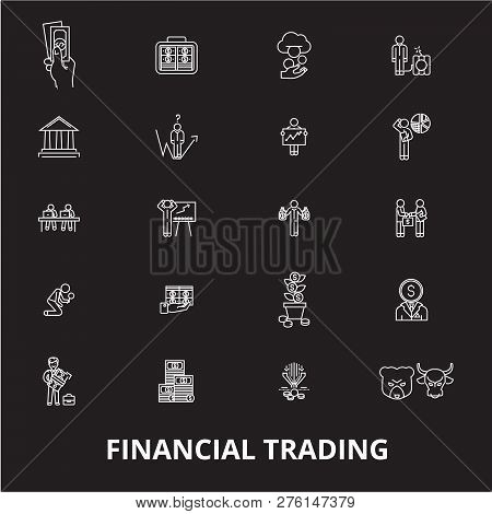 Financial Trading Editable Line Icons Vector Set On Black Background. Financial Trading White Outlin