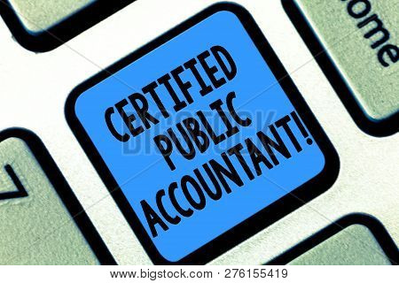 Text Sign Showing Certified Public Accountant. Conceptual Photo Accredited Professional Body Of Acco