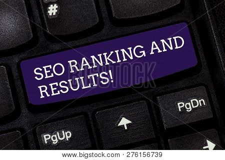 Conceptual Hand Writing Showing Seo Ranking And Results. Business Photo Text Search Engine Optimizat