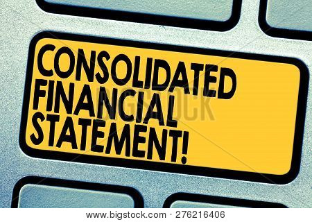 Handwriting Text Consolidated Financial Statement. Concept Meaning Total Health Of A Whole Group Of