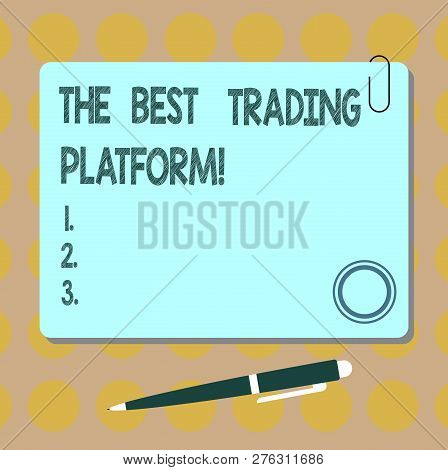 Conceptual Hand Writing Showing The Best Trading Platform. Business Photo Showcasing Money Stock Exc