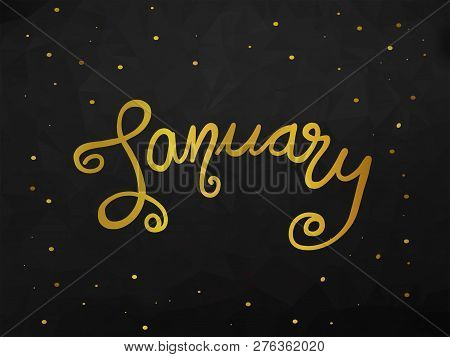 January Handwriting Lettering Gold Color Black Abstract Background Illustration