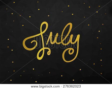 July Handwriting Lettering Gold Color Black Abstract Background Illustration