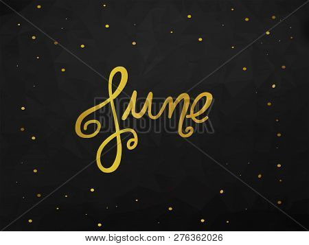June Handwriting Lettering Gold Color Black Abstract Background Illustration