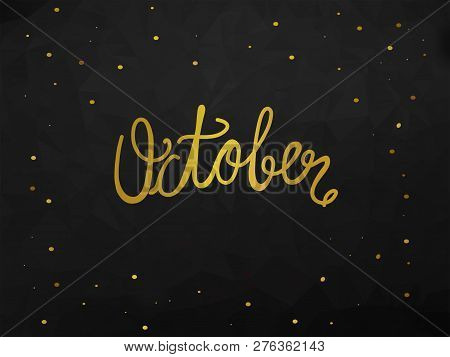 October Handwriting Lettering Gold Color Black Abstract Background Illustration