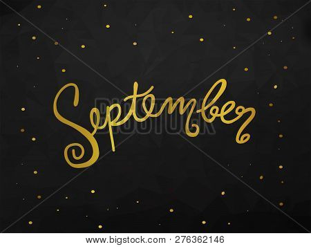 September Handwriting Lettering Gold Color Black Abstract Background Illustration