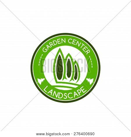 Garden Landscape Center Icon Of Green Trees In Park For Green Nature Landscaping Design Company. Vec