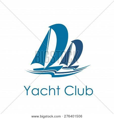 Yacht Club Icon With Blue Sailboat. Sailing Sport Ship And Boat Under Full Sail Isolated Symbol With