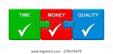 Three Puzzle Buttons With Tick Symbols Showing Time Money Quality 3d Rendering