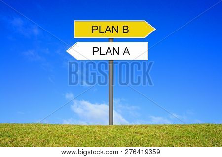 Signpost Outside Is Showing Plan A And Plan B