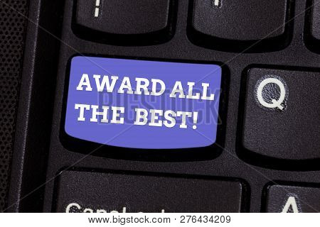 Writing Note Showing Award All The Best. Business Photo Showcasing Recognize Good Hard Work Reward B