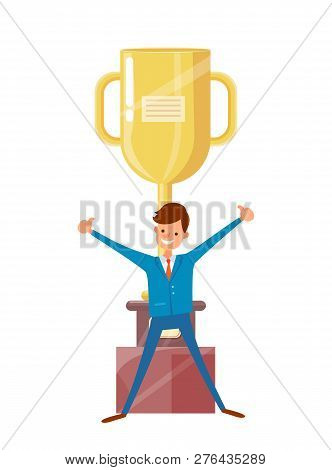 Man In Suit Raised Hands Up, Big Golden Trophy Cup On Background. Excited Worker Achieved Success, B